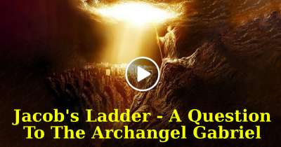 Jacob's Ladder - A Question To The Archangel Gabriel