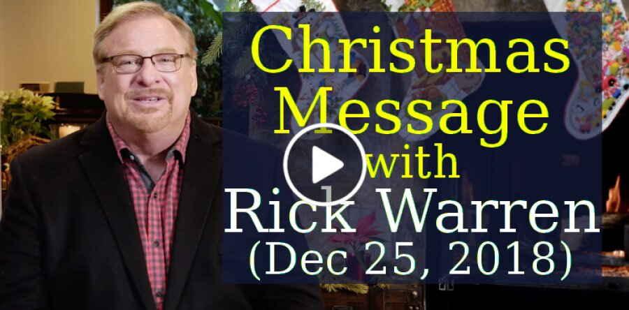 Rick Warren Christmas 2021 Sermons Christmas Day Message With Pastor Rick Warren December 25 2018