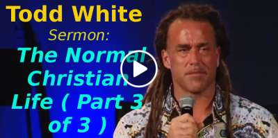 Todd White - The Normal Christian Life ( Part 3 of 3 ) (November-10-2019)