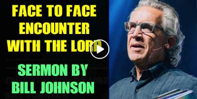 Bill Johnson - Face To Face Encounter With The Lord (November-08-2019)