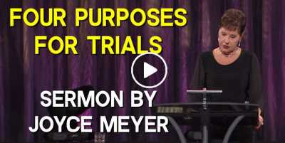 Four Purposes for Trials - Joyce Meyer (August-02-2020)