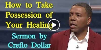 How to Take Possession of Your Healing - Creflo Dollar (March-29-2020)