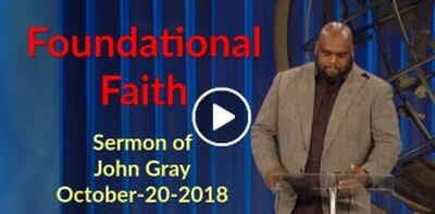 Pastor John Gray - Foundational Faith (October-20-2018)