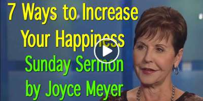 7 Ways to Increase Your Happiness, Part 1, 13 Feb. 2018 - Enjoying Everyday Life - Joyce Meyer