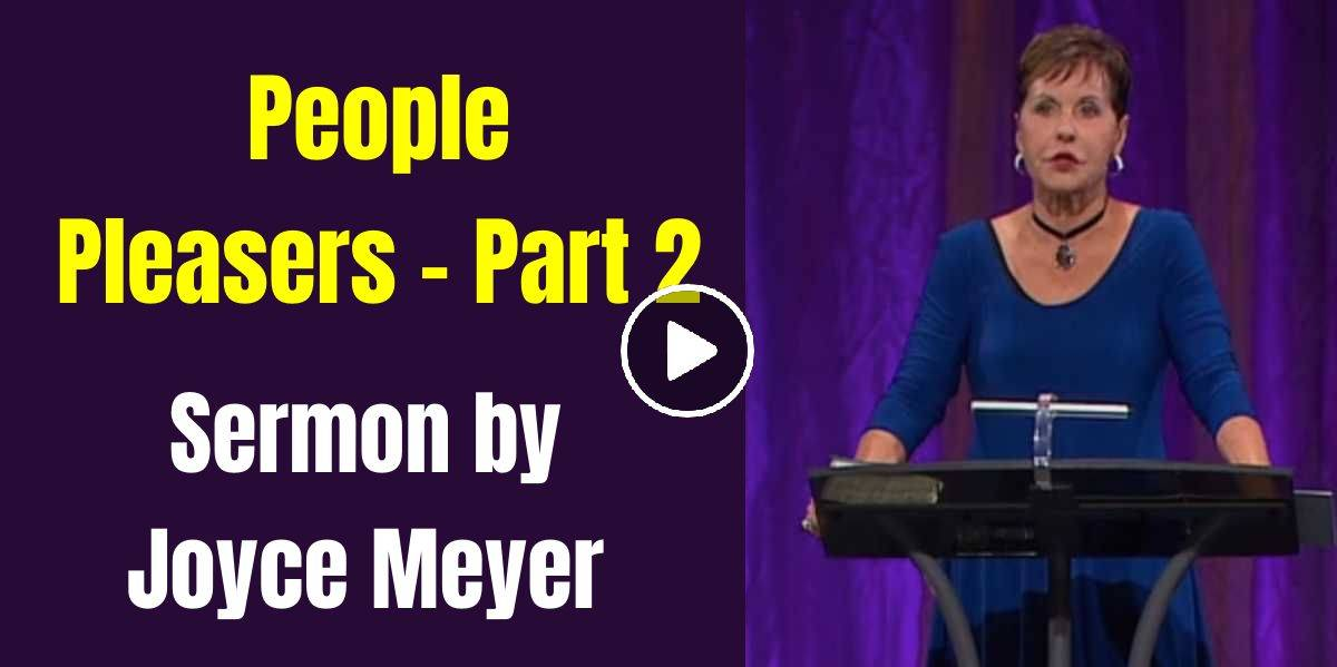 People Pleasers Part 2 ( Enjoying Everyday Life 23 Jan. 2018 ) - Joyce Meyer