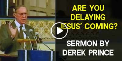 Are You Delaying Jesus' Coming? - Derek Prince (May-08-2020)