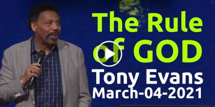The Rule of God - Tony Evans podcast (March-04-2021)