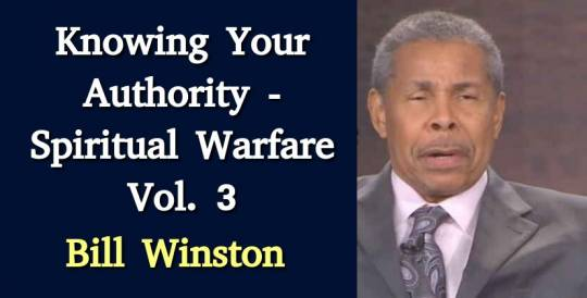Knowing Your Authority - Spiritual Warfare Vol. 3 - Bill Winston (June-08-2018)
