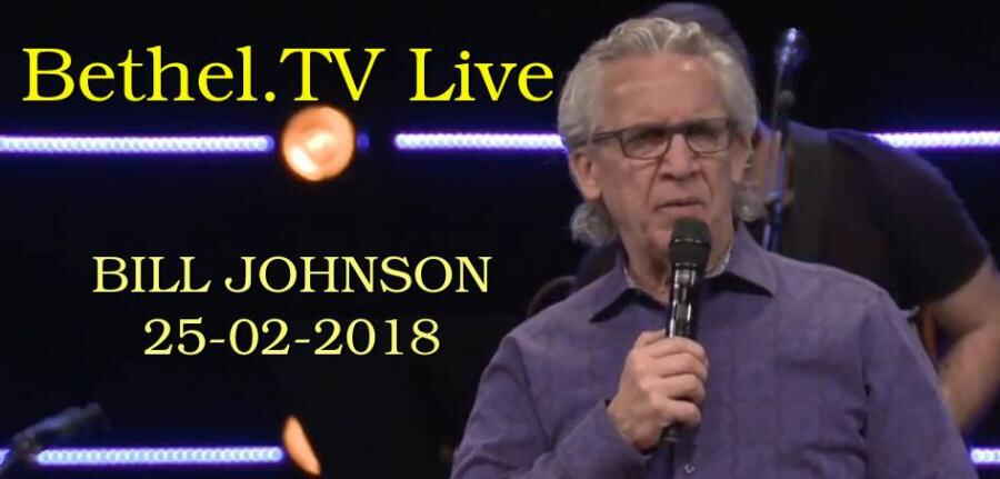 Bethel.TV Live: Bethel TV exists to export what is happening at Bethel Church to the world (25-02-2018)