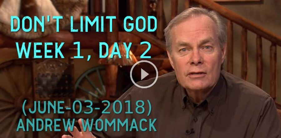 Don't Limit God - Week 1, Day 2 - The Gospel Truth (June-03-2018) Andrew Wommack