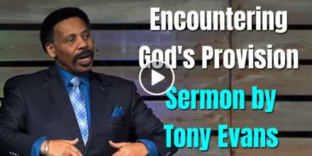Encountering God's Provision - Tony Evans (October-28-2020)