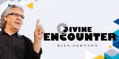Bill Johnson - Divine Encounter (November-05-2019)