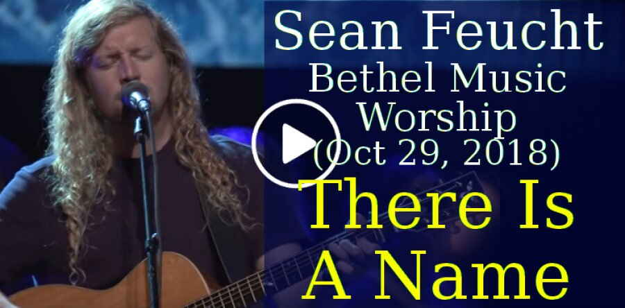Sean Feucht, Bethel Music Worship (October 29, 2018) - There Is A Name