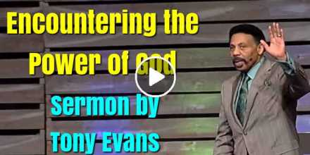 Encountering the Power of God - Tony Evans (October-21-2020)