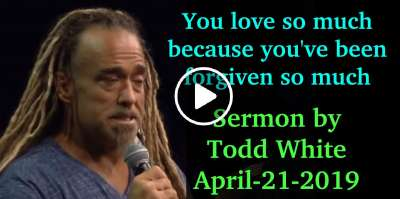 Todd White - You love so much because you've been forgiven so much (April-21-2019)