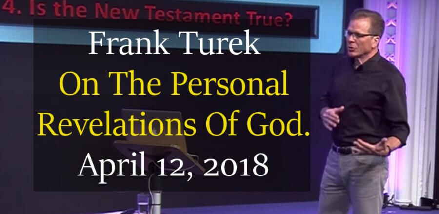 On The Personal Revelations Of God. April 12, 2018 -  Frank Turek