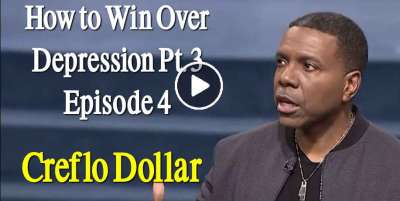 How to Win Over Depression Pt. 3 - Episode 4 - Creflo Dollar (May-07-2020)