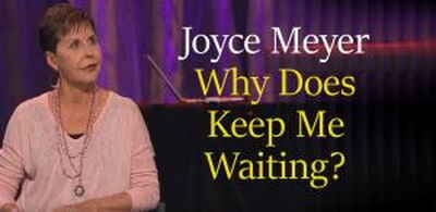 Why Does Keep Me Waiting? March 18 2018 - Joyce Meyer