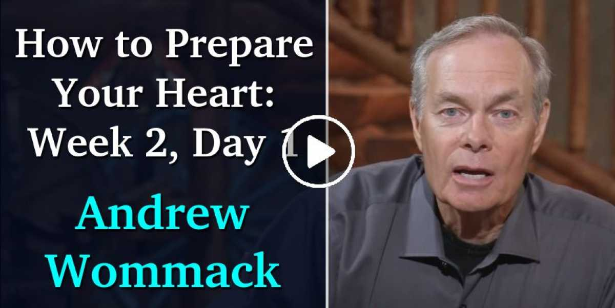 How to Prepare Your Heart: Week 2, Day 1 - Andrew Wommack (October-26-2020)