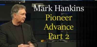 Pioneer Advance Part 2 - Mark Hankins