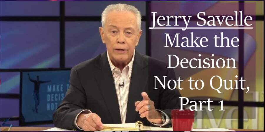 Make The Decision Not To Quit Part 1 Jerry Savelle