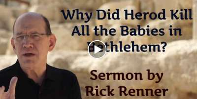 Rick Renner — Why Did Herod Kill All the Babies in Bethlehem? (December-24-2019)