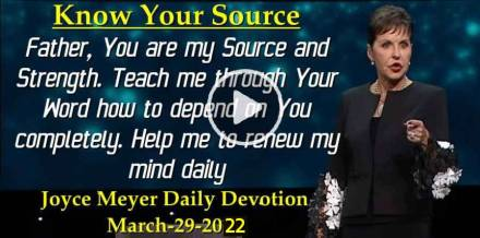 Know Your Source - Joyce Meyer Daily Devotion  (March-29-2019)