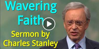 Wavering Faith – Charles Stanley (July-14-2019)