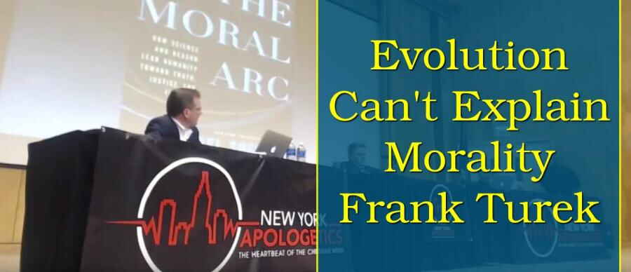Evolution Can't Explain Morality - Frank Turek (5-02-2018)