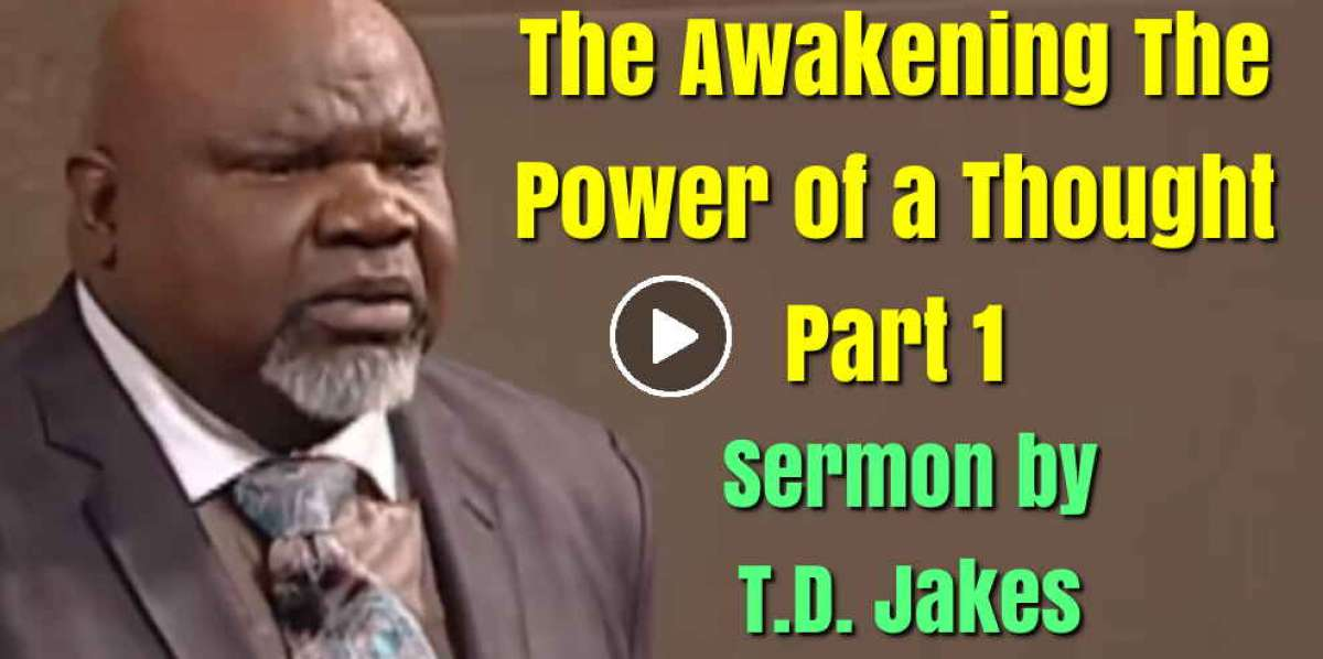 T.D. Jakes - The Awakening The Power of a Thought - Part 1 (October-29-2020)