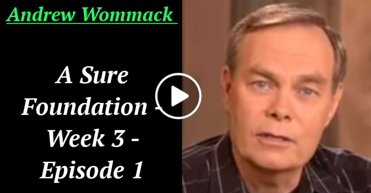 Andrew Wommack: A Sure Foundation - Week 3 - Episode 1 (June-20-2020)