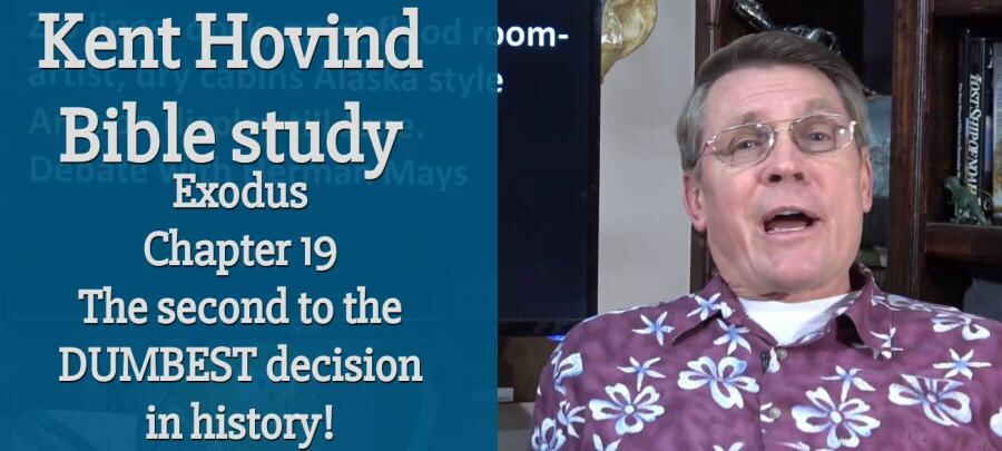 Kent Hovind - Exodus Chapter 19: The second to the DUMBEST decision in history!