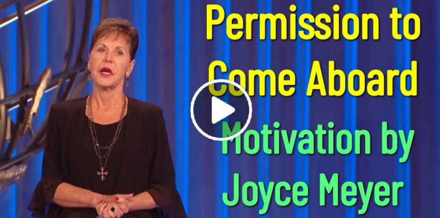 Permission to Come Aboard - Joyce Meyer Motivation (June-07-2019)