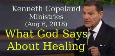 Kenneth Copeland Ministries (Aug 6, 2018) - What God Says About Healing