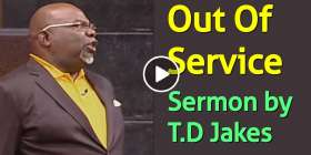 T.D Jakes - Out Of Service