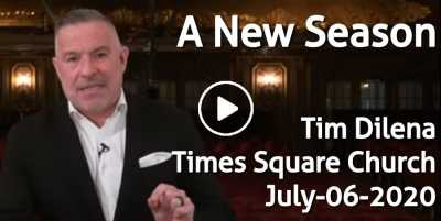 A New Season - Tim Dilena - Times Square Church (July-06-2020)