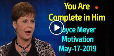 You Are Complete in Him - Joyce Meyer Motivation (May-17-2019)