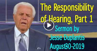 The Responsibility of Hearing, Part 1 - Jesse Duplantis (August-30-2019)
