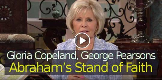 Gloria Copeland, George Pearsons - Abraham's Stand of Faith