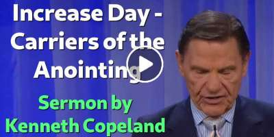 Increase Day - Carriers of the Anointing - Kenneth Copeland (April-04-2020)