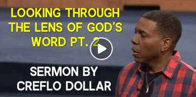 Looking Through the Lens of God's Word Pt. 2 - Creflo Dollar (April-23-2020)