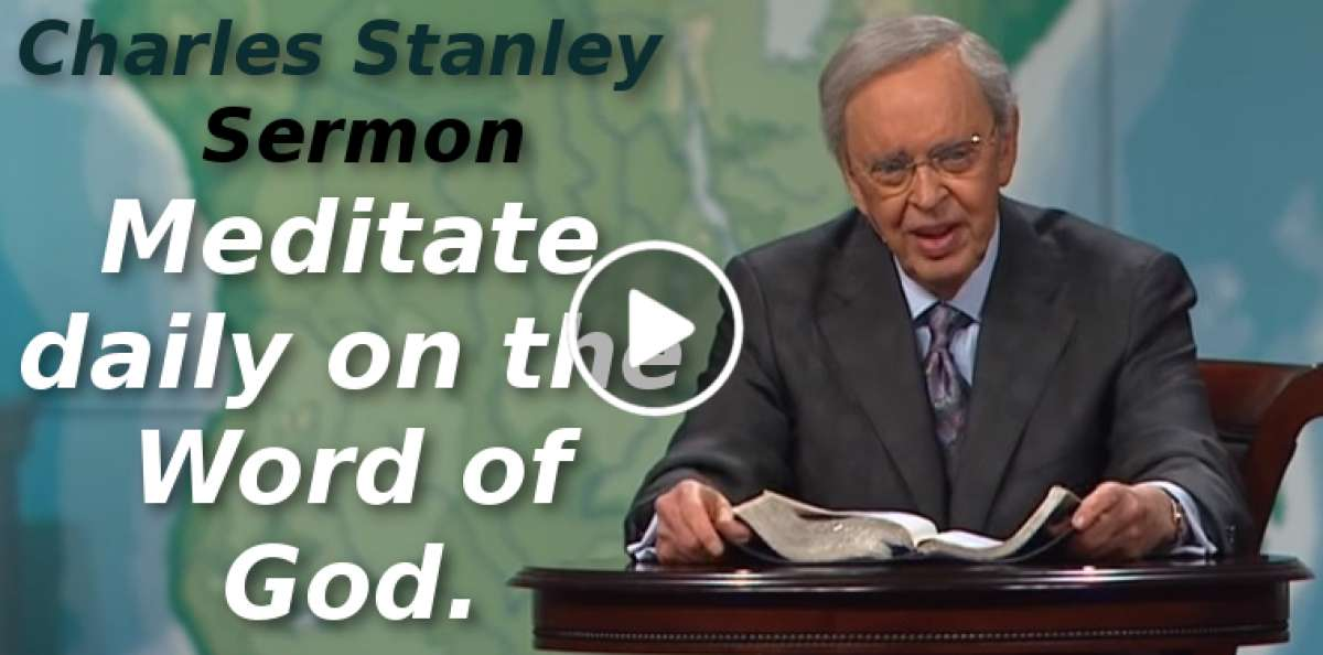 Charles Stanley-Meditate daily on the Word of God (September-27-2019)