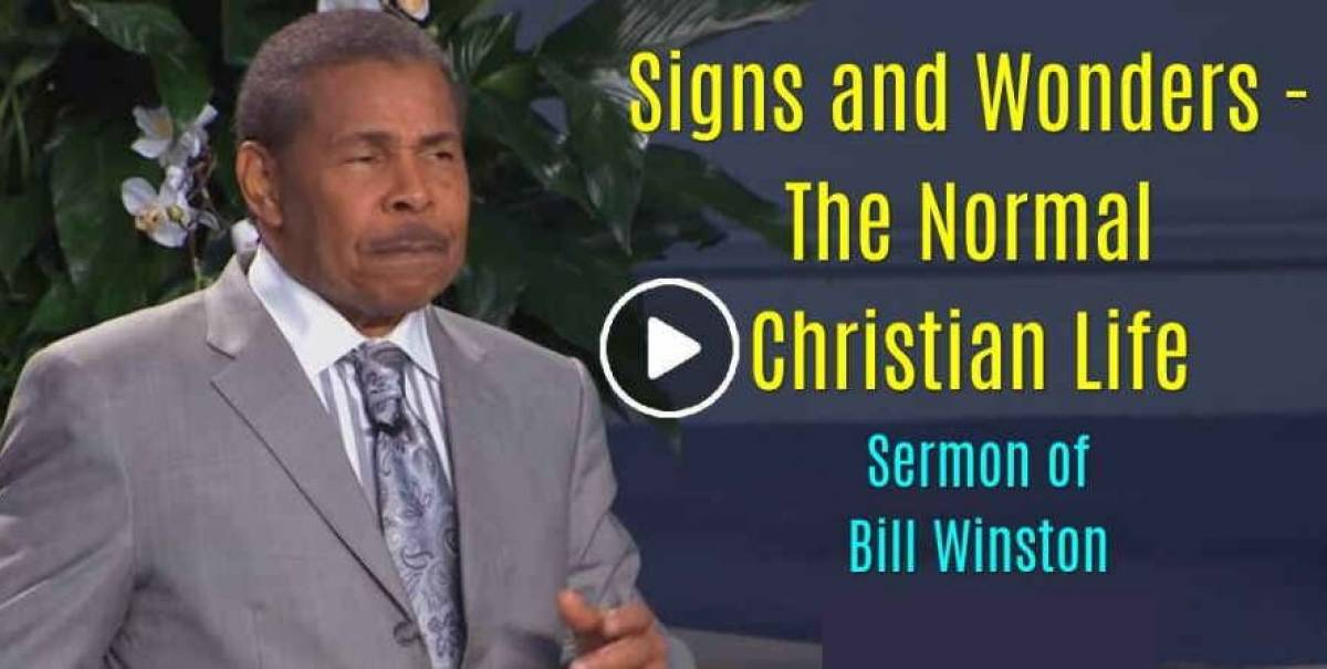 Signs and Wonders - The Normal Christian Life - Bill Winston (September-08-2018)