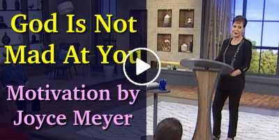 God Is Not Mad At You - Joyce Meyer Motivation (August-01-2020)