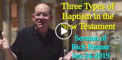 Rick Renner — Three Types of Baptism in the New Testament (January-24-2019)