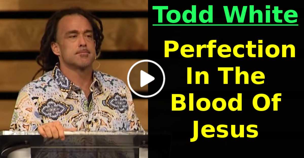 Todd White - Perfection In The Blood Of Jesus (June-04-2020)