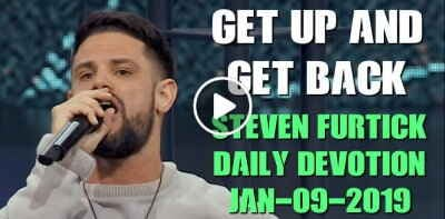 Get Up and Get Back - Steven Furtick Daily Devotion (January-09-2019)