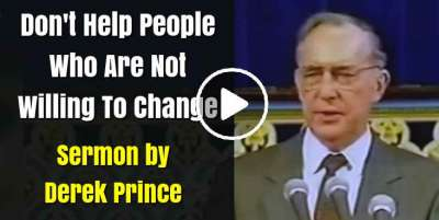 Don't Help People Who Are Not Willing To Change - Derek Prince (May-04-2020)