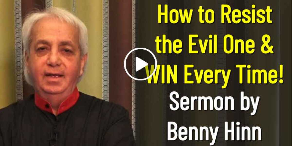 How to Resist the Evil One & WIN Every Time! - Benny Hinn (September-28-2020)