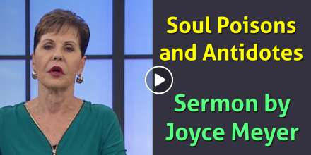 Soul Poisons and Antidotes - Part 1 - Joyce Meyer (March-25-2019)